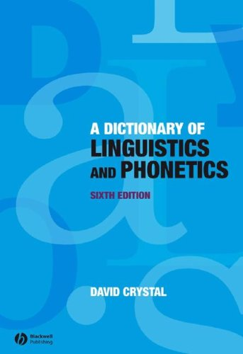 Dictionary of Linguistics and Phonetics  6th 2008 (Revised) edition cover