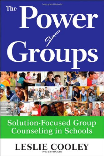 Power of Groups Solution-Focused Group Counseling in Schools  2009 edition cover