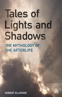 Tales of Lights and Shadows Mythology of the Afterlife  2010 edition cover