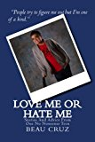 Love Me or Hate Me Stories and Advice from One No Nonsense Teen Large Type 9781492956976 Front Cover