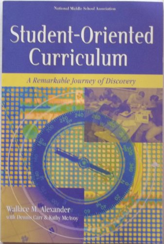 Student-Oriented Curriculum : A Remarkable Journey of Discovery  2006 9781560901976 Front Cover
