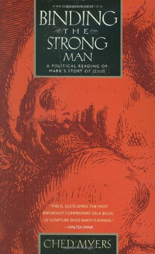 Binding the Strong Man A Political Reading of Mark's Story of Jesus 20th 2008 edition cover