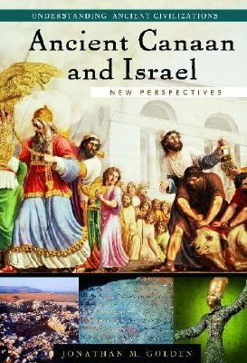 Ancient Canaan and Israel New Perspectives  2004 9781576078976 Front Cover