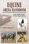 Equine Arena Handbook : An in-depth Guide to Arenas and Running Surfaces  2009 edition cover