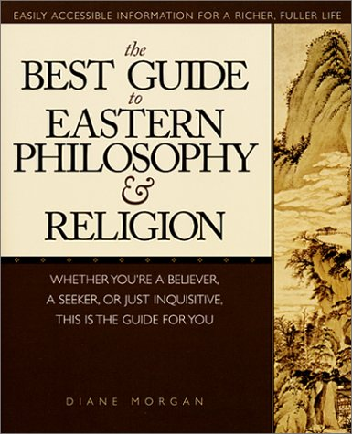 Best Guide to Eastern Philosophy and Religion Whether Your're a Believer, a Seeker, or Just Inquisitive  2001 (Revised) edition cover