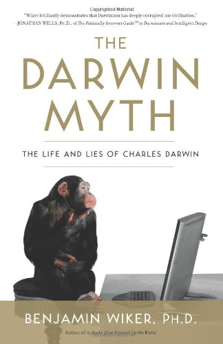 Darwin Myth The Life and Lies of Charles Darwin  2009 edition cover