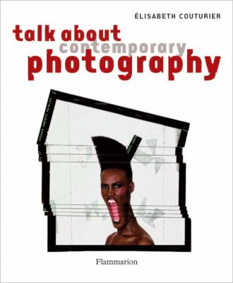 Talk about Contemporary Photography   2012 9782080200976 Front Cover