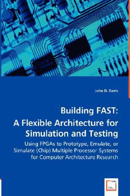 Building Fast : A Flexible Architecture for Simulation and Testing N/A 9783836475976 Front Cover