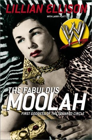 Fabulous Moolah First Goddess of the Squared Circle  2002 9780060393977 Front Cover
