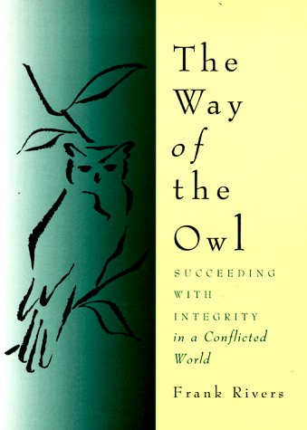 Way of the Owl Succeeding with Integrity in a Conflicted World  1996 edition cover