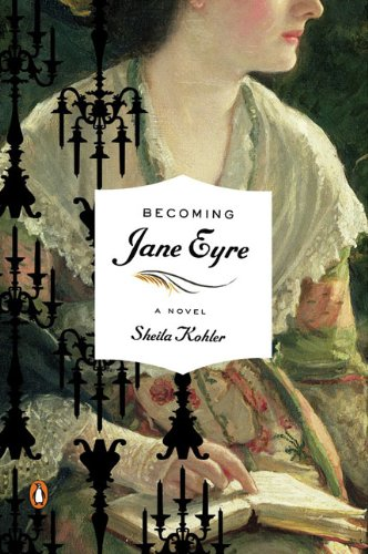 Becoming Jane Eyre   2010 9780143115977 Front Cover