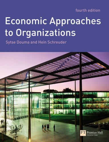 Economic Approaches to Organizations  4th 2008 (Revised) 9780273681977 Front Cover