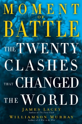 Moment of Battle The Twenty Clashes That Changed the World  2013 edition cover