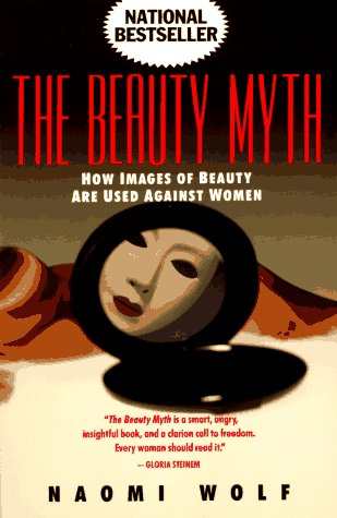 Beauty Myth : How Images of Beauty are Used Against Women N/A edition cover