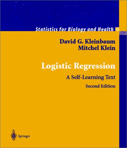 Logistic Regression A Self-Learning Text 2nd 2005 (Revised) 9780387953977 Front Cover