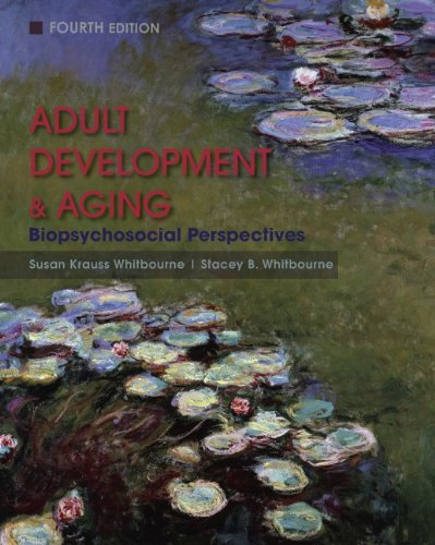 Adult Development and Aging Biopsychosocial Perspectives 4th 2011 edition cover