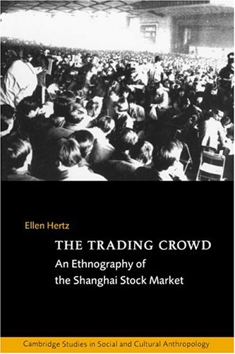 Trading Crowd An Ethnography of the Shanghai Stock Market  1998 9780521564977 Front Cover