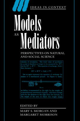 Models As Mediators Perspectives on Natural and Social Science  1999 9780521650977 Front Cover