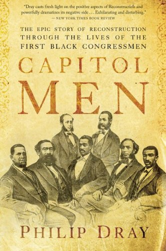 Capitol Men The Epic Story of Reconstruction Through the Lives of the First Black Congressmen  2008 edition cover