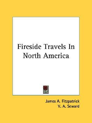 Fireside Travels in North Americ  N/A 9780548448977 Front Cover