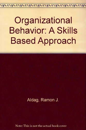 Organizational Behavior A Skills Based Approach Revised 9780757581977 Front Cover