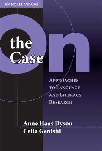 On the Case Approaches to Language and Literacy Research  2005 9780807745977 Front Cover