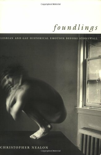 Foundlings Lesbian and Gay Historical Emotion Before Stonewall  2002 edition cover