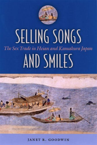 Selling Songs and Smiles The Sex Trade in Heian and Kamakura Japan  2007 edition cover