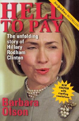 Hell to Pay The Unfolding Story of Hillary Rodham Clinton  2001 (Revised) edition cover