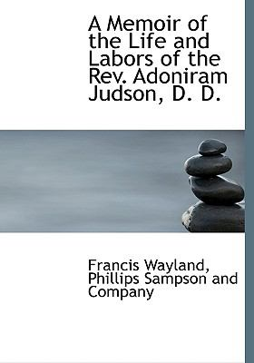 Memoir of the Life and Labors of the Rev Adoniram Judson, D D N/A edition cover