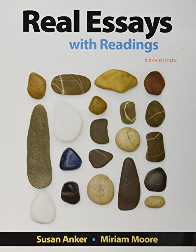 Real Essays With Readings: Writing for Success in College, Work, and Everyday  2017 9781319054977 Front Cover