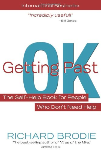 Getting Past OK The Self-Help Book for People Who Don't Need Help  2010 9781401926977 Front Cover