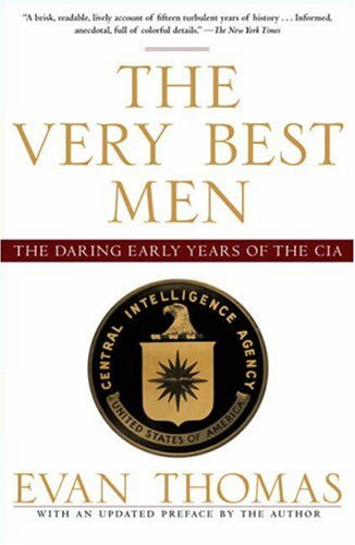 Very Best Men The Daring Early Years of the CIA  2007 9781416537977 Front Cover