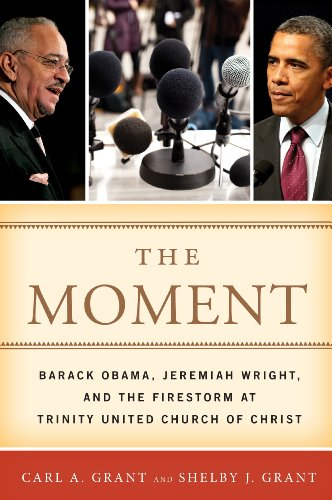 Moment Barack Obama, Jeremiah Wright, and the Firestorm at Trinity United Church of Christ  2012 edition cover