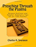 Preaching Through the Psalms Sermon Outlines and Helpful Homiletic Tips for All 150 Psalms! N/A 9781484125977 Front Cover