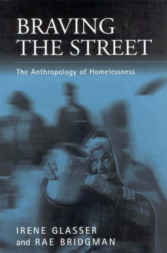 Braving the Street The Anthropology of Homelessness  1999 9781571810977 Front Cover