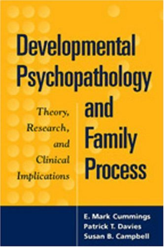 Developmental Psychopathology and Family Process Theory, Research, and Clinical Implications  2001 edition cover