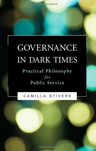 Governance in Dark Times Practical Philosophy for Public Service 2nd 2008 (Revised) edition cover