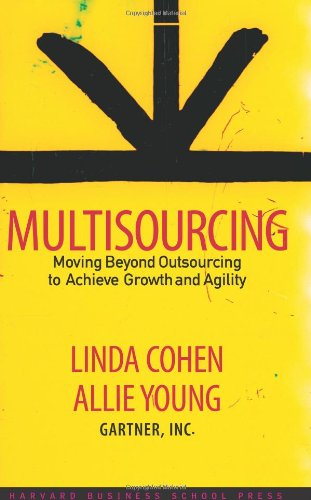 Multisourcing Moving Beyond Outsourcing to Achieve Growth and Agility  2005 edition cover