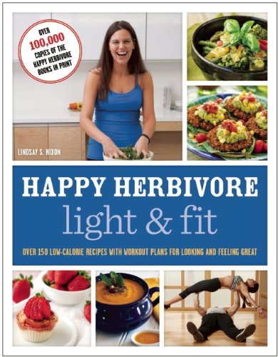 Happy Herbivore Light and Lean Over 150 Low-Calorie Recipes with Workout Plans for Looking and Feeling Great N/A edition cover