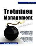 Tretminen-Management: Das große Geheimnis, warum Network-Marketing so einfach ist und trotzdem die große Masse der Networker arm bleibt. Und die ... zu latschen, die auf Ihrem Weg liegen N/A 9783842347977 Front Cover