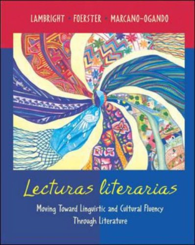 Lecturas Literarias Moving Toward Linguistic and Cultural Fluency Through Literature 3rd 2007 edition cover