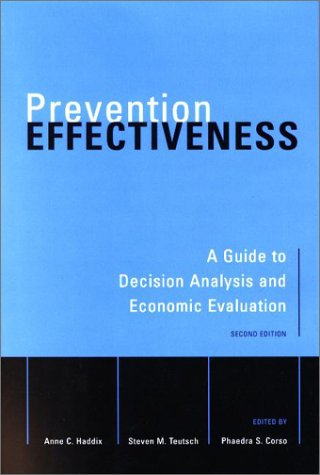 Prevention Effectiveness A Guide to Decision Analysis and Economic Evaluation 2nd 2002 (Revised) edition cover