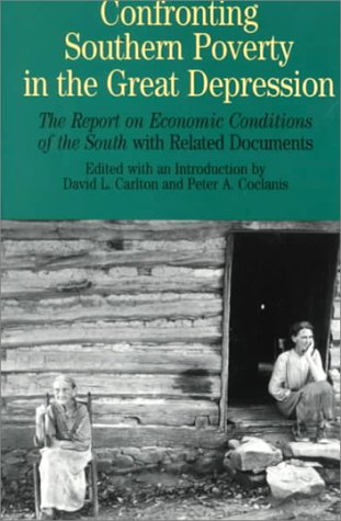 Confronting Southern Poverty in the Great Depression The Report on Economic Conditions of the South with Related Documents  1996 edition cover