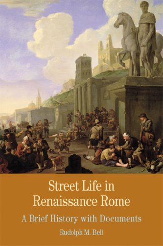 Street Life in Renaissance Rome A Brief History with Documents  2013 edition cover