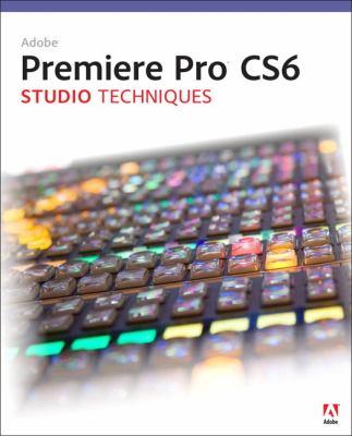 Adobe Premiere Pro Studio Techniques   2013 edition cover