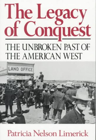Legacy of Conquest The Unbroken Past of the American West  1988 edition cover