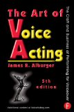 Art of Voice Acting The Craft and Business of Performing Voiceover 5th 2015 (Revised) edition cover