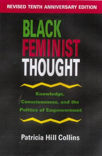 Black Feminist Thought Knowledge, Consciousness and the Politics of Empowerment  1991 edition cover