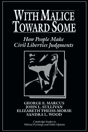 With Malice Toward Some How People Make Civil Liberties Judgments  1995 edition cover